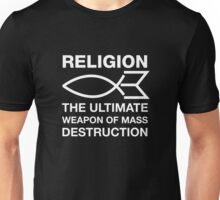 Religion, The Ultimate Weapon Of Mass Destruction Unisex T-Shirt