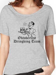OKTOBER FEST DRINKING TEAM  Women's Relaxed Fit T-Shirt