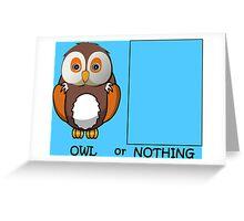 Owl or Nothing Pun Greeting Card