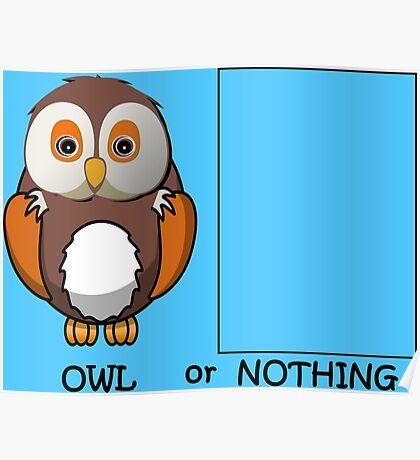 Owl or Nothing Pun Poster