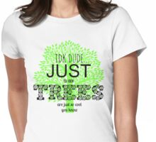 tress are just so cool Womens Fitted T-Shirt