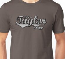 It's a Taylor Thing Family Name T-Shirt Unisex T-Shirt