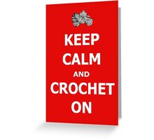 Keep calm and crochet on Greeting Card