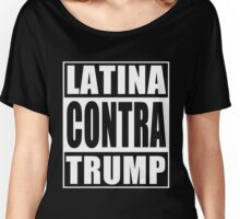 Latina Contra Trump Women's Relaxed Fit T-Shirt