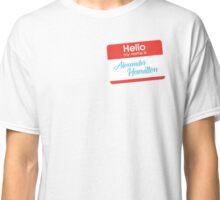 my name is alexander hamilton Classic T-Shirt