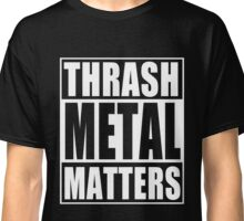 Thrash Metal Matters Classic T-Shirt