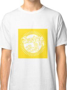 Sunshine in My Soul Classic T-Shirt