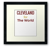 Cleveland For the World Cavs Sports Love CLE Framed Print