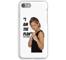 Buffy- I am the Plan. iPhone Case/Skin