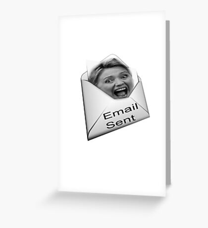 HILLARY EMAIL T SHIRT Greeting Card