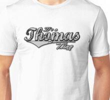 It's a Thomas Thing Family Name T-Shirt Unisex T-Shirt