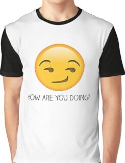 How are you doing? Graphic T-Shirt