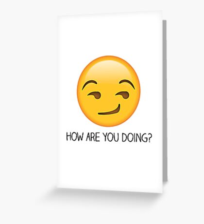How are you doing? Greeting Card