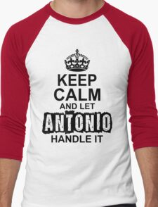 Keep Calm And Let Antonio Handle It T-Shirt