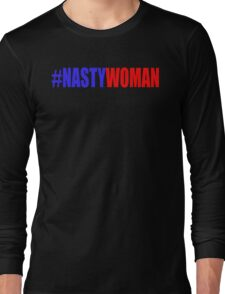 Nasty Woman Long Sleeve T-Shirt