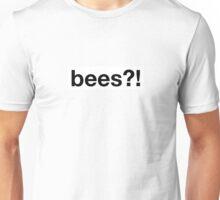 bees!? Unisex T-Shirt