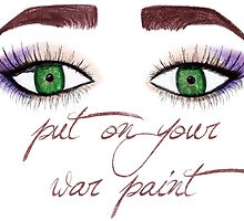 Put on your war paint / makeup by suzeejobs