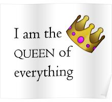I am the queen of everything Poster
