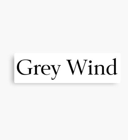 Grey Wind Canvas Print