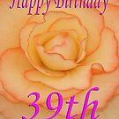 Happy 39th Birthday Flower by martinspixs