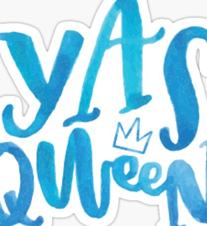 Yasss Qween Sticker