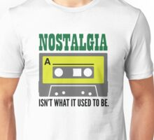 Nostalgia is not what it was Unisex T-Shirt