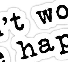 dont worry be happy Sticker