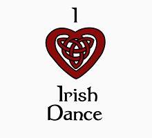 I love Irish Dance! T-Shirt