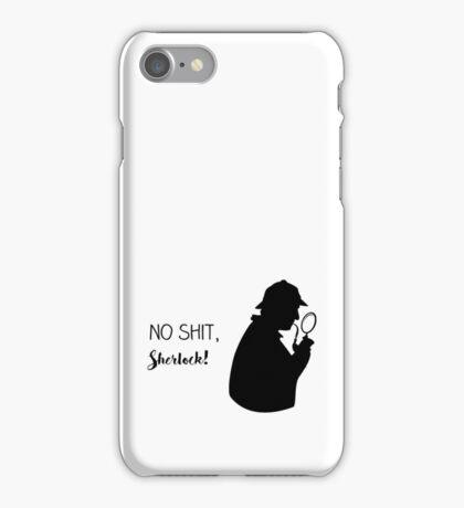 no shit, sherlock iPhone Case/Skin