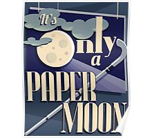 It's Only a Paper Moon Poster