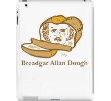 Breadgar Allan Dough iPad Case/Skin