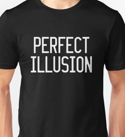 PERFECT ILLUSION Unisex T-Shirt