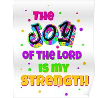 The Joy of the Lord is my strength Poster
