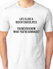 Life is like a box of chocolates Unisex T-Shirt