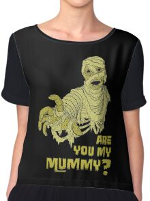 Are you my mummy? Chiffon Top