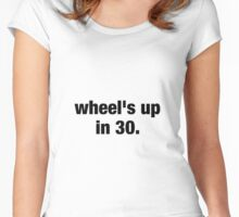 Wheel's Up In 30 Women's Fitted Scoop T-Shirt