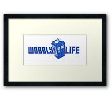 Wobbly Life Framed Print