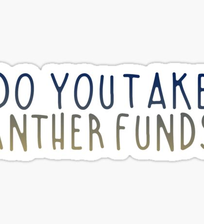 Do You Take Panther Funds? Sticker