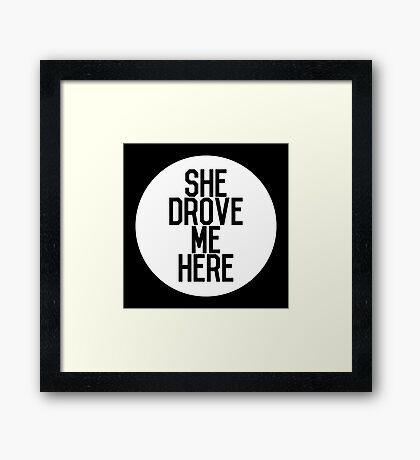 Parks and Recreation SHE DROVE ME HERE Framed Print