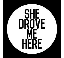Parks and Recreation SHE DROVE ME HERE Photographic Print