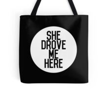 Parks and Recreation SHE DROVE ME HERE Tote Bag