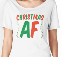 Christmas AF Women's Relaxed Fit T-Shirt