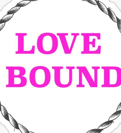 LOVE BOUND Sticker