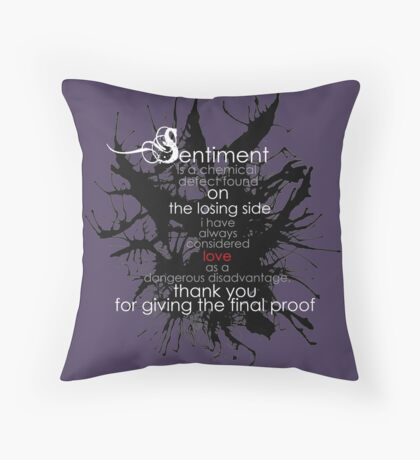 Sentiment and final proof Throw Pillow