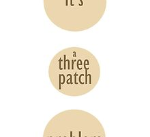 It's a three patch problem by morigirl