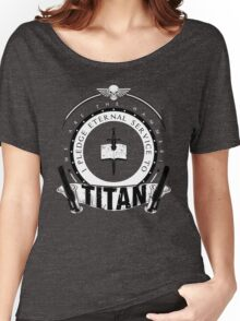 Pledge Eternal Service to Titan - Limited Edition Women's Relaxed Fit T-Shirt