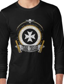 Pledge Eternal Service to Eternal Crusader - Limited Edition Long Sleeve T-Shirt