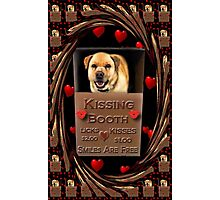 KISSES COME AND GET YOUR KISSES-CANINE-DOG KISSING BOOTH-PILLOW-TOTE BAG-IPHONE CASE-TABLETS Photographic Print