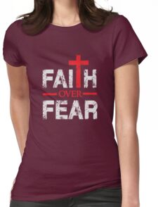Faith over Fear - Big Cross - Christian  Womens Fitted T-Shirt