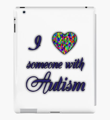 I Love Someone With Autism iPad Case/Skin